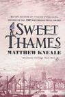 Sweet Thames by Matthew Kneale (Paperback, 2001)