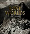 Lost Worlds: Ruins of the Americas by Arthur Drooker, Pico Iyer (Hardback, 2011)