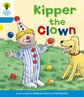 Oxford Reading Tree: Level 3: More Stories A: Kipper the Clown by Roderick Hunt, Gill Howell (Paperback, 2011)