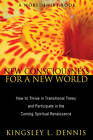 New Consciousness for a New World: How to Thrive in Transitional Times and Participate in the Coming Spiritual Renaissance by Kingsley L. Dennis (Paperback, 2011)