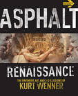 Asphalt Renaissance: The Pavement Art and 3-D Illusions of Kurt Wenner by Kurt Wenner (Paperback, 2011)