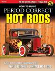 How To Build Period Correct Hot Rods: Select The Correct Components For A Faithful Vintage Hot Road by Gerry Burger (Paperback, 2011)