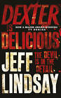 Dexter is Delicious by Jeff Lindsay (Paperback, 2011)