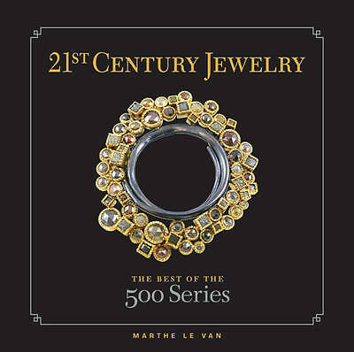 21st-century Jewelry: The Best of the 500 Series by Marthe Le Van (Hardback,...