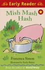 Mish Mash Hash by Francesca Simon (Paperback, 2011)