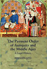 The Payment Order of Antiquity and the Middle Ages: A Legal History by Benjamin Geva (Hardback, 2011)