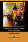 The Relics of General Chasse: A Tale of Antwerp (Dodo Press) by Anthony Trollope (Paperback, 2008)