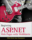 Beginning ASP.NET Web Pages with WebMatrix by Mike Brind, Imar Spaanjaars (Paperback, 2011)