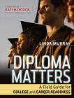 Diploma Matters: A Field Guide for College and Career Readiness by Linda Murray (Paperback, 2011)