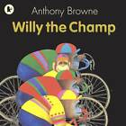 Willy the Champ by Anthony Browne (Paperback, 2008)