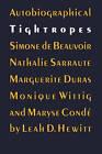 Autobiographical Tightropes: Simone de Beauvoir, Nathalie Sarraute, Marguerite Duras, Monique Wittig and Maryse Conde by Leah D. Hewitt (Paperback, 1990)