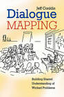 Dialogue Mapping: Building Shared Understanding of Wicked Problems by Jeff Conklin (Paperback, 2005)