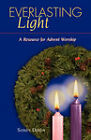 Everlasting Light: A Resource for Advent Worship by Sandy Dixon (Paperback, 2000)