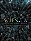 Sciencia: Mathematics, Physics, Chemistry, Biology and Astronomy for All by Gerard Cheshire, Moff Betts, Burkard Polster, Matthew Watkins, Matt Tweed (Hardback, 2011)