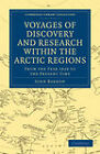 Voyages of Discovery and Research within the Arctic Regions, from the Year 1818 to the Present Time by John Barrow (Paperback, 2011)
