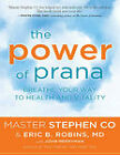 The Power of Prana (1 Volume Set): Breathe Your Way to Health and Vitality by Stephen Co (Paperback, 2011)