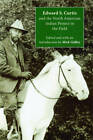 Edward S. Curtis and the North American Indian Project in the Field by University of Nebraska Press (Paperback, 2010)