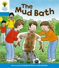 Oxford Reading Tree: Level 3: First Sentences: the Mud Bath by Roderick Hunt, Gill Howell (Paperback, 2011)