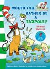 Would You Rather Be A Tadpole? by Dr. Seuss (Paperback, 2011)