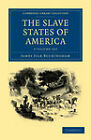 The Slave States of America 2 Volume Set by James Silk Buckingham (Multiple copy pack, 2011)