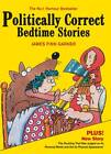 Politically Correct Bedtime Stories by James Finn Garner (Hardback, 2011)
