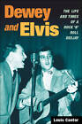 Dewey and Elvis: The Life and Times of a Rock 'n' Roll Deejay by Louis Cantor (Paperback, 2010)