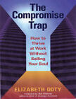 The Compromise Trap (1 Volume Set): How to Thrive at Work without Selling Your Soul by Elizabeth Doty, Art Kleiner (Paperback, 2011)