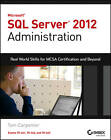 Microsoft SQL Server 2012 Administration: Real-World Skills for MCSA Certification and Beyond (Exams 70-461, 70-462, and 70-463) by Carpenter, Tom Carpenter (Paperback, 2013)