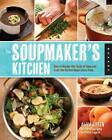 The Soupmaker's Kitchen: How to Save Your Scraps, Prepare a Stock, and Craft the Perfect Pot of Soup by Aliza Green (Paperback, 2013)