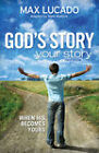 God's Story, Your Story: When His Becomes Yours by Max Lucado (Paperback, 2011)