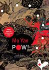 Pow! by Mo Yan (Hardback, 2012)
