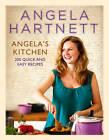 Angela's Kitchen: 200 Quick and Easy Recipes by Angela Hartnett (Hardback, 2011)