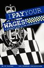 I Pay Your Wages! by P. Surname (Paperback, 2012)