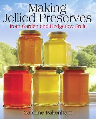 Making Jellied Preserves From Garden and Hedgerow Fruit, Pakenham, Caroline, Ver
