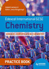 Edexcel International GCSE and Certificate Chemistry Practice Book: Practice Book# by Robert Wensley (Paperback, 2013)