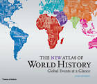 The New Atlas of World History: Global Events at a Glance by John Haywood (Hardback, 2011)