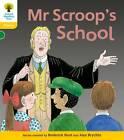 Oxford Reading Tree: Level 5: Floppy's Phonics Fiction: Mr Scroop's School by Kate Ruttle, Roderick Hunt (Paperback, 2011)
