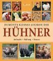 Dumonts kleines Lexikon der Hühner von Tobias Pehle und Yara Hackstein (2008, Gebundene Ausgabe)