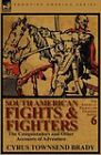 South American Fights & Fighters  : The Conquistadors and Other Accounts of Adventure by Cyrus Townsend Brady (Hardback, 2011)
