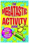 The Megatastic Activity Book: Packed with Over 600 Games and Puzzles! by Arcturus Publishing Ltd (Paperback, 2011)