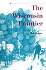 The Wisconsin Frontier by Mark Wyman (Paperback, 2011)
