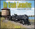 Rio Grande Locomotives: Photo Archive by John Kelly (Paperback, 2009)