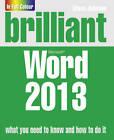 Brilliant Word 2013 by Steve Johnson (Paperback, 2013)