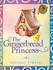 The Gingerbread Princess by Lorraine Fimbres (Paperback / softback, 2012)