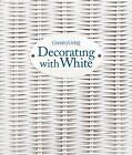 Country Living Decorating with White by Sterling Juvenile (Hardback, 2013)