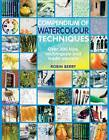 Compendium of Watercolour Techniques: 200 Tips, Techniques and Trade Secrets by Robin Berry (Paperback, 2011)
