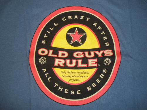 "OLD GUYS RULE "" BEER LABEL "" STILL CRAZY AFTER ALL THESE BEERS TSHIRT SIZE M"