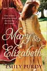 Mary & Elizabeth by Emily Purdy (Paperback, 2011)