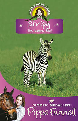 """""""AS NEW"""" Stripy the Zebra Foal: Book 17 (Tilly's Pony Tails), Funnell, Pippa, Bo"""