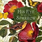 His Eye is on the Sparrow by Harvest House Publishers,U.S. (Hardback, 2013)